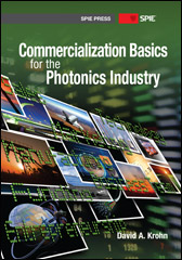 Commercialization Basics for the Photonics Industry
